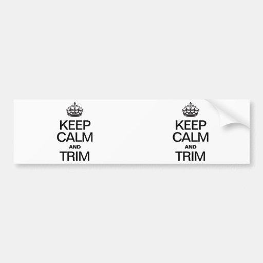 KEEP CALM AND TRIM BUMPER STICKERS