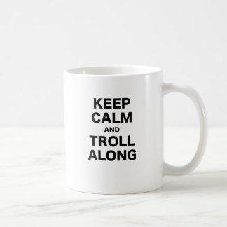 Keep Calm and Troll Along Basic White Mug