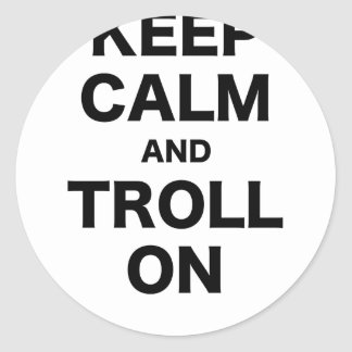 Keep Calm and Troll On Classic Round Sticker