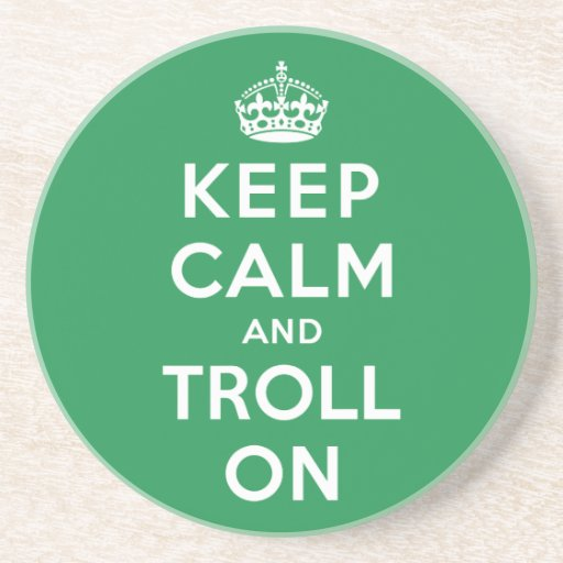Keep Calm and Troll On Beverage Coaster
