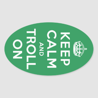 Keep Calm and Troll On Oval Sticker