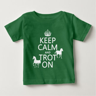 Keep Calm and Trot On - Horses - All Colors Baby T-Shirt
