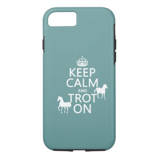 Keep Calm and Trot On - Horses - All Colors iPhone 7 Case