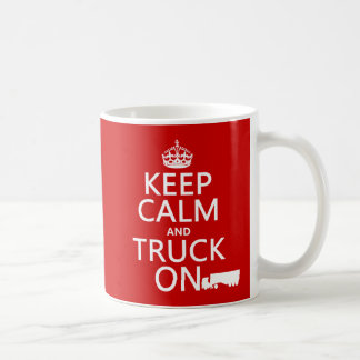 Keep Calm and Truck On (in any color) Basic White Mug