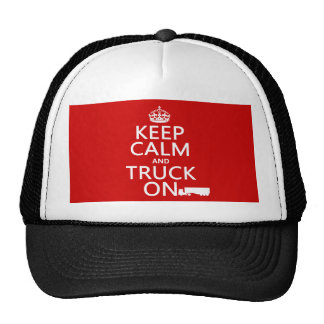 Keep Calm and Truck On (in any color) Hats
