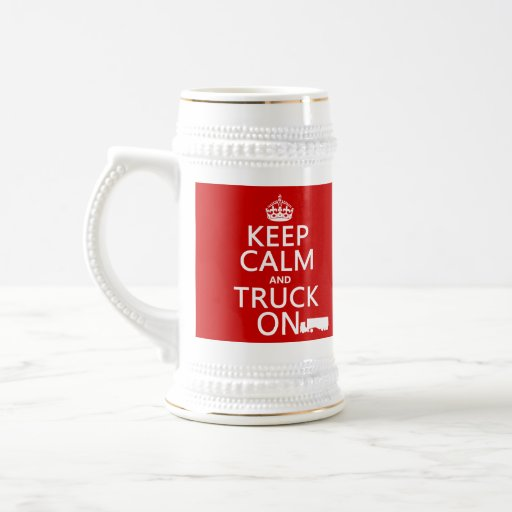 Keep Calm and Truck On (in any color) Coffee Mugs