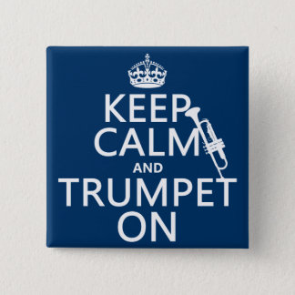 Keep Calm and Trumpet On (any background color) 15 Cm Square Badge