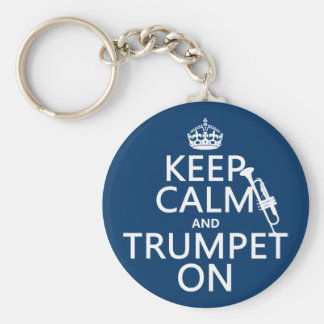 Keep Calm and Trumpet On (any background color) Key Ring