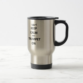 Keep calm and trumpet on travel mug