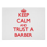 Keep Calm and Trust a Barber Poster