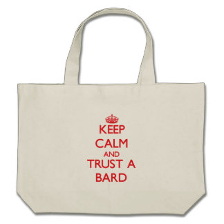 Keep Calm and Trust a Bard Tote Bags