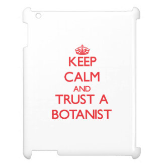 Keep Calm and Trust a Botanist Cover For The iPad