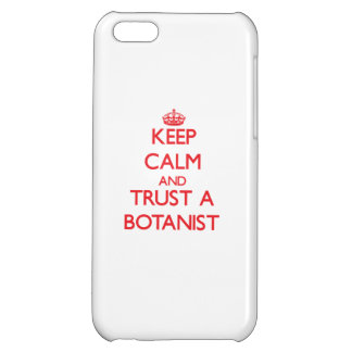Keep Calm and Trust a Botanist iPhone 5C Cover