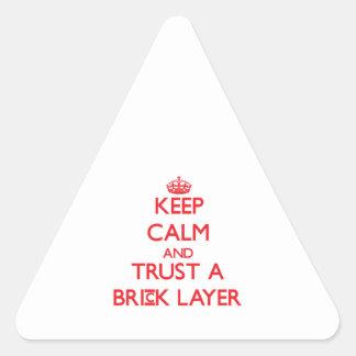 Keep Calm and Trust a Brick Layer Triangle Sticker
