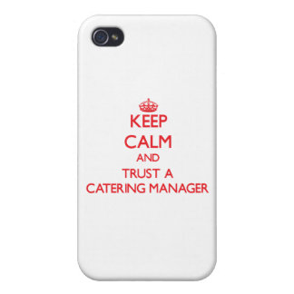 Keep Calm and Trust a Catering Manager iPhone 4/4S Case