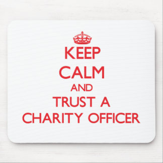 Keep Calm and Trust a Charity Officer Mouse Pad