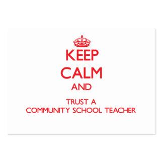Keep Calm and Trust a Community School Teacher Business Card Templates