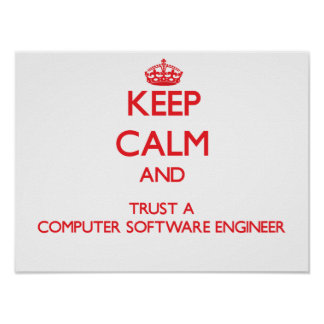Keep Calm and Trust a Computer Software Engineer Poster