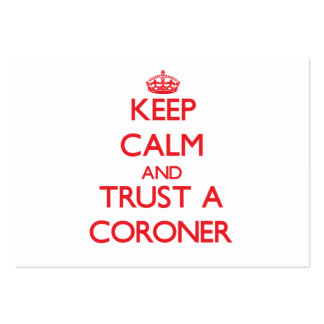 Keep Calm and Trust a Coroner Business Cards