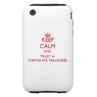 Keep Calm and Trust a Corporate Treasurer Tough iPhone 3 Cases