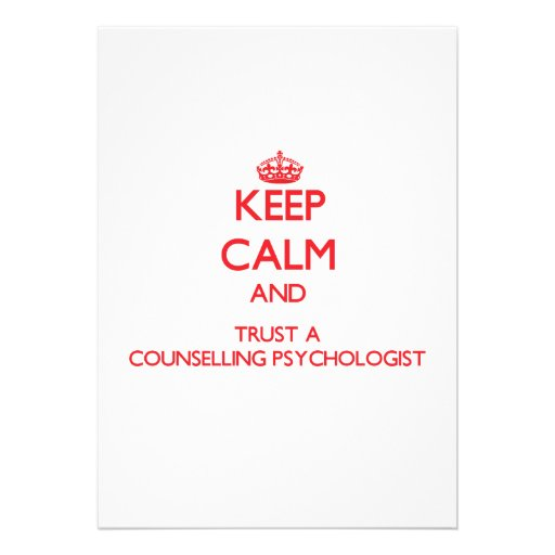 Keep Calm and Trust a Counselling Psychologist Invitations