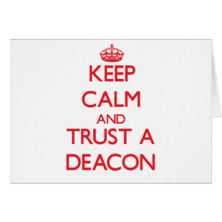 Keep Calm and Trust a Deacon Card