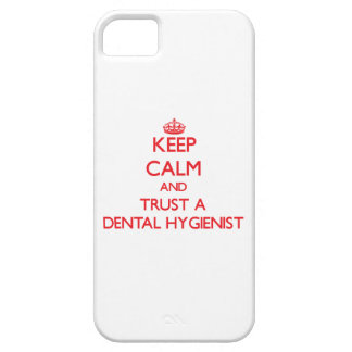 Keep Calm and Trust a Dental Hygienist Cover For iPhone 5/5S