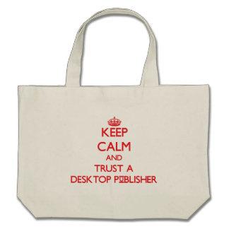 Keep Calm and Trust a Desktop Publisher Bag