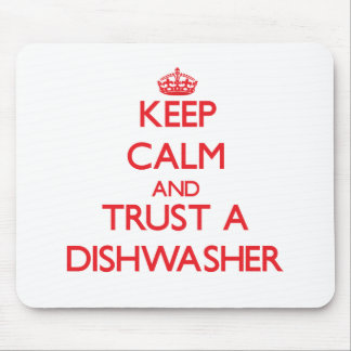 Keep Calm and Trust a Dishwasher Mousepad