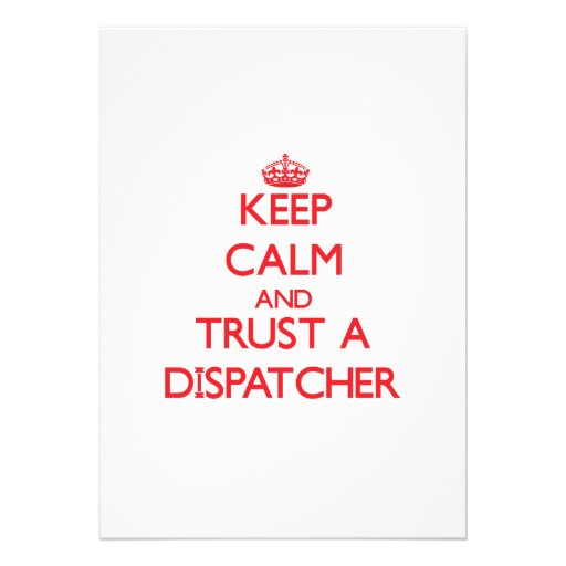 Keep Calm and Trust a Dispatcher Invite