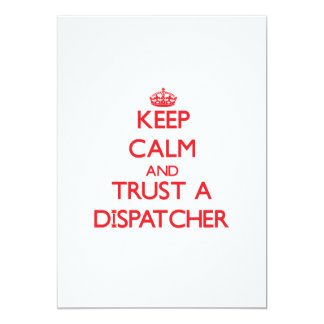 "Keep Calm and Trust a Dispatcher 5"" X 7"" Invitation Card"