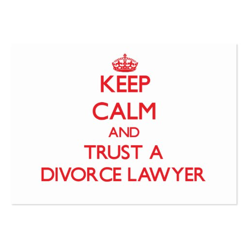 Keep Calm and Trust a Divorce Lawyer Business Cards