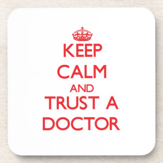 Keep Calm and Trust a Doctor Beverage Coaster