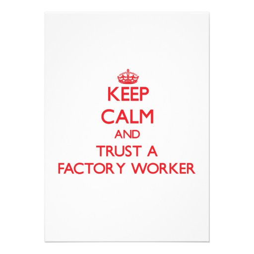 Keep Calm and Trust a Factory Worker Custom Announcement