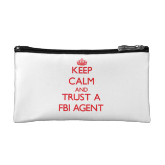 Keep Calm and Trust a Fbi Agent Cosmetics Bags