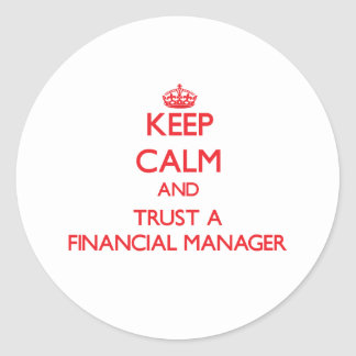 Keep Calm and Trust a Financial Manager Sticker