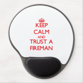Keep Calm and Trust a Fireman Gel Mouse Pads