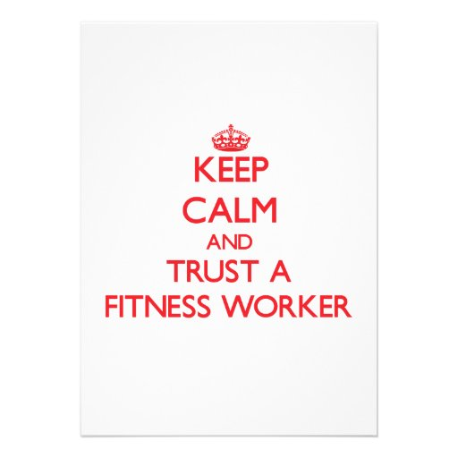 Keep Calm and Trust a Fitness Worker Announcement
