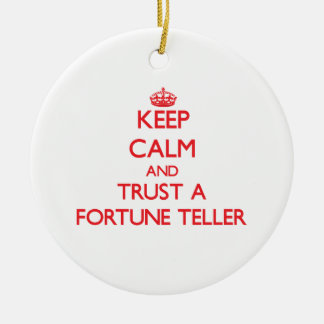 Keep Calm and Trust a Fortune Teller Ornament