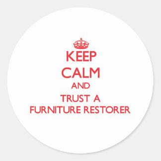 Keep Calm and Trust a Furniture Restorer Round Sticker