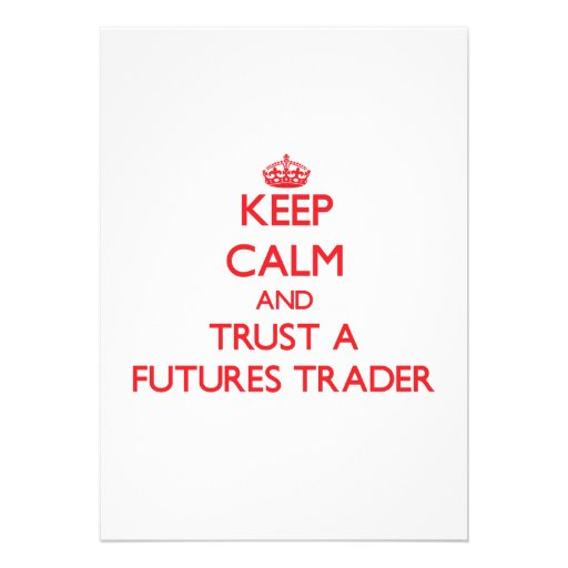 Keep Calm and Trust a Futures Trader Custom Announcements
