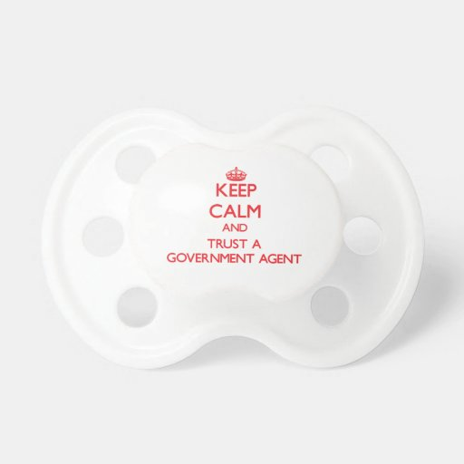 Keep Calm and Trust a Government Agent Baby Pacifiers