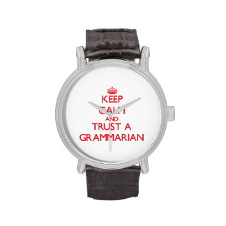 Keep Calm and Trust a Grammarian Wrist Watch