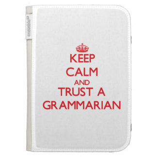 Keep Calm and Trust a Grammarian Kindle 3 Cases