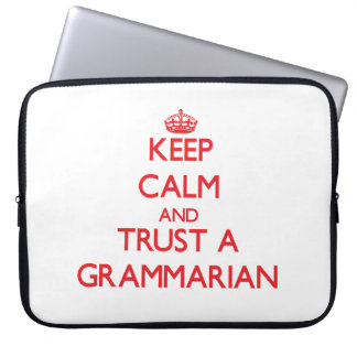 Keep Calm and Trust a Grammarian Laptop Computer Sleeves