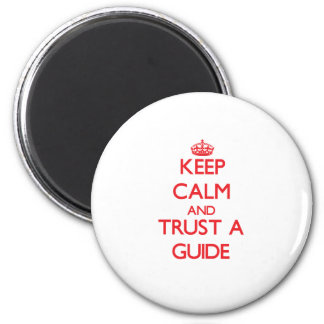 Keep Calm and Trust a Guide Magnet