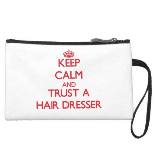 Keep Calm and Trust a Hair Dresser Wristlet Clutches