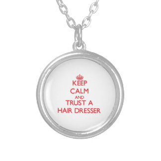 Keep Calm and Trust a Hair Dresser Custom Jewelry