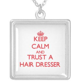 Keep Calm and Trust a Hair Dresser Necklace