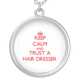 Keep Calm and Trust a Hair Dresser Jewelry